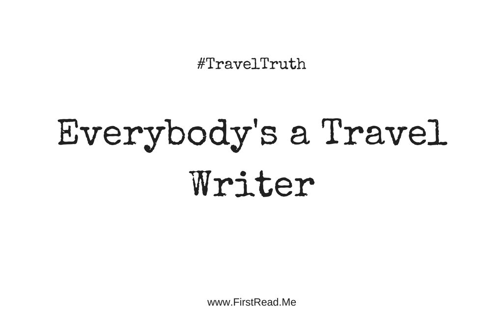 #TravelTruth: Everybody's a Travel Writer