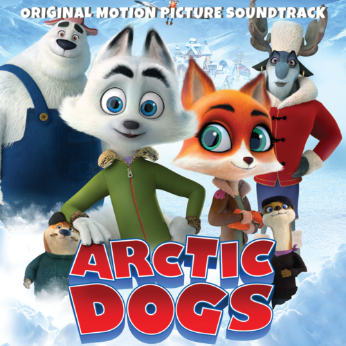 Arctic Dogs Original Motion Picture Soundtrack