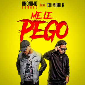 Anónimo Gerald ft Chimbala – Me Le Pego
