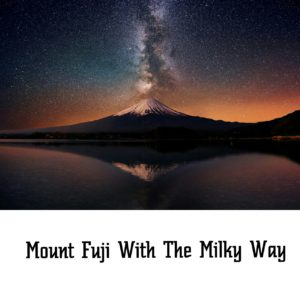 Mount Fuji With Milky Way