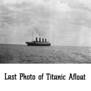 Last Photo of Titanic Afloat