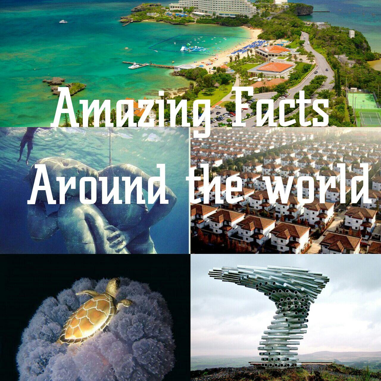 amazing facts around the world