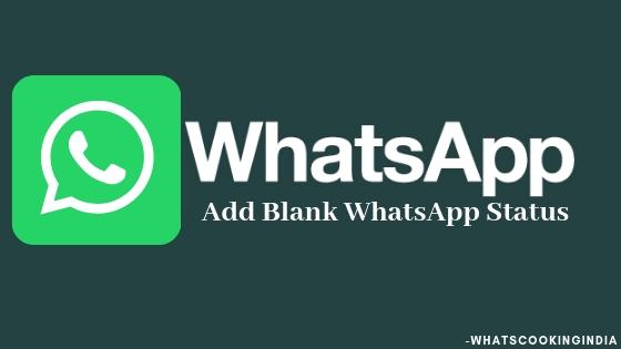 How to Set Blank WhatsApp Status? Empty WhatsApp Status 2019