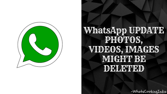 WhatsApp Update Photos, videos, images might be deleted