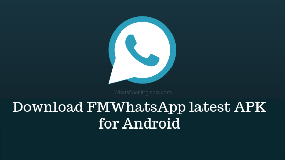 FMWhatsApp latest APK for android