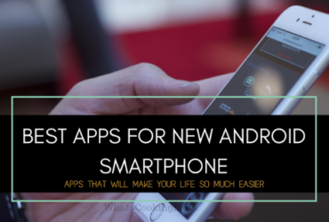 Best Apps for a new Smartphone_Android phone