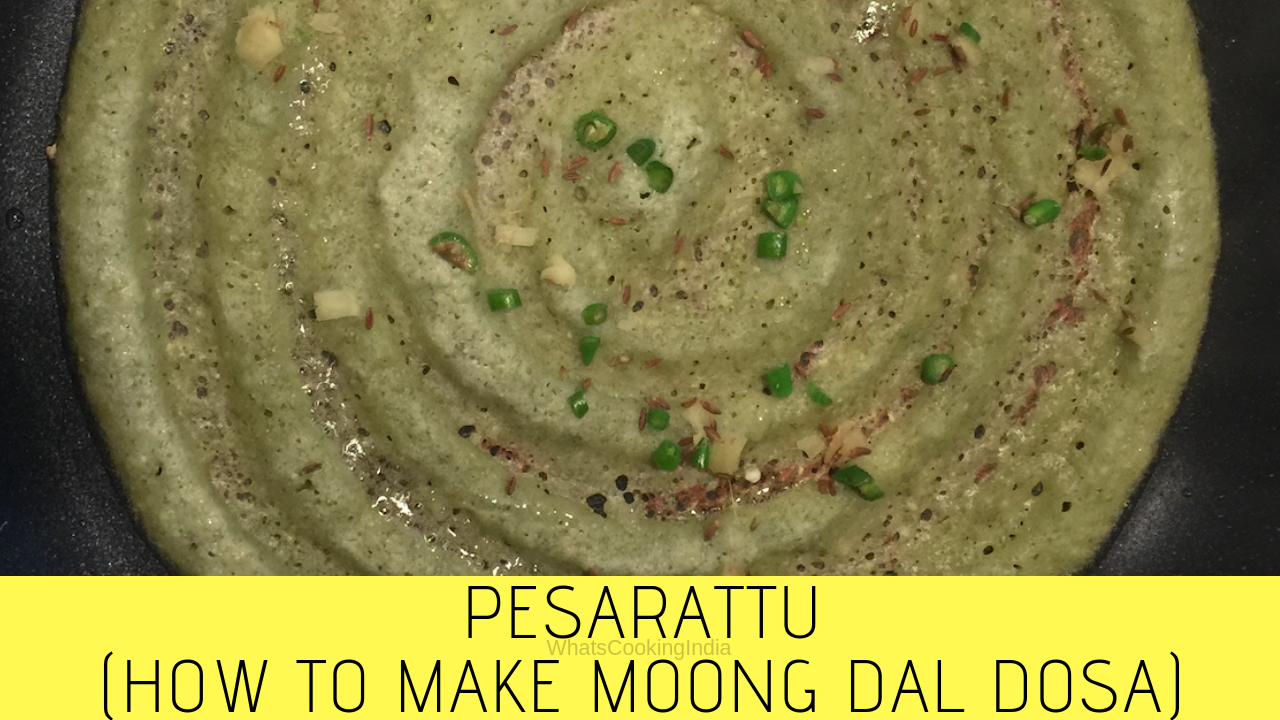 Pesarattu Recipe - Moong Dal Dosa