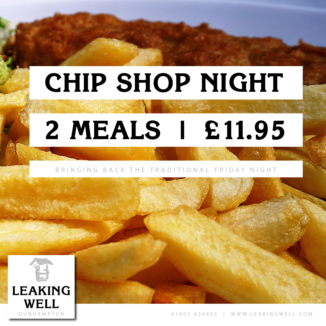 Leaking Well Chip Shop Night Friday