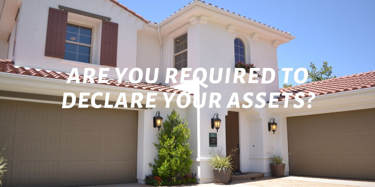 are you required to declare your assets