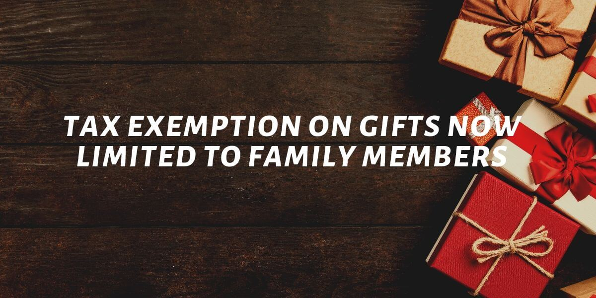 tax exemption on gifts now limited to family members