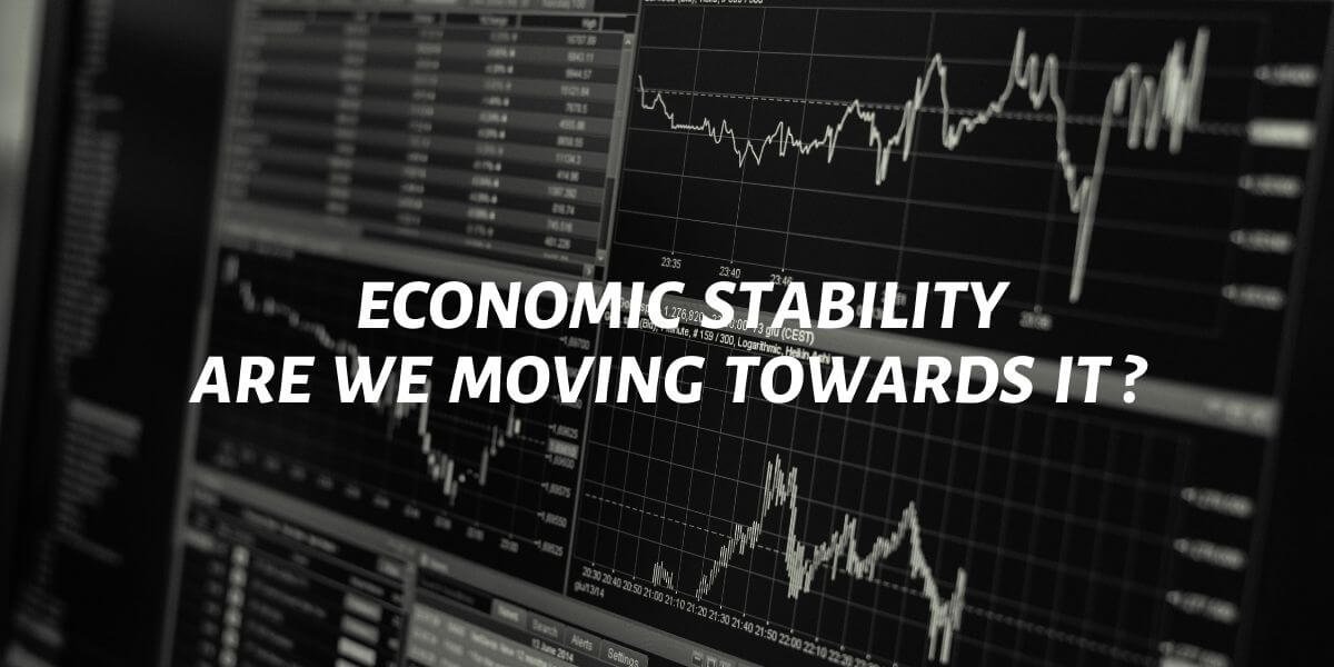 are we moving towards economic stability