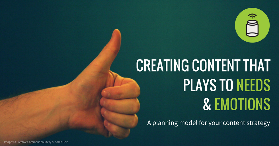 Creating content that plays to needs and emotions