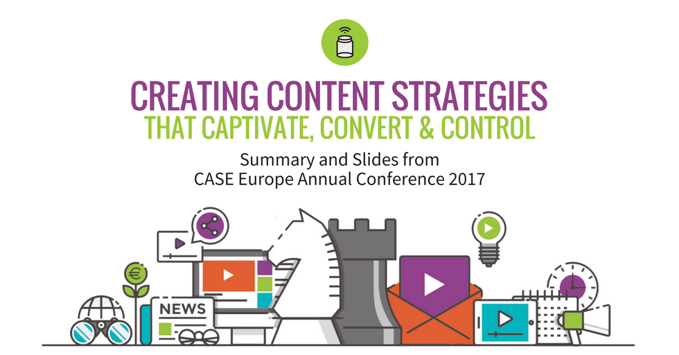 Creating content strategies that captivate, convert and control