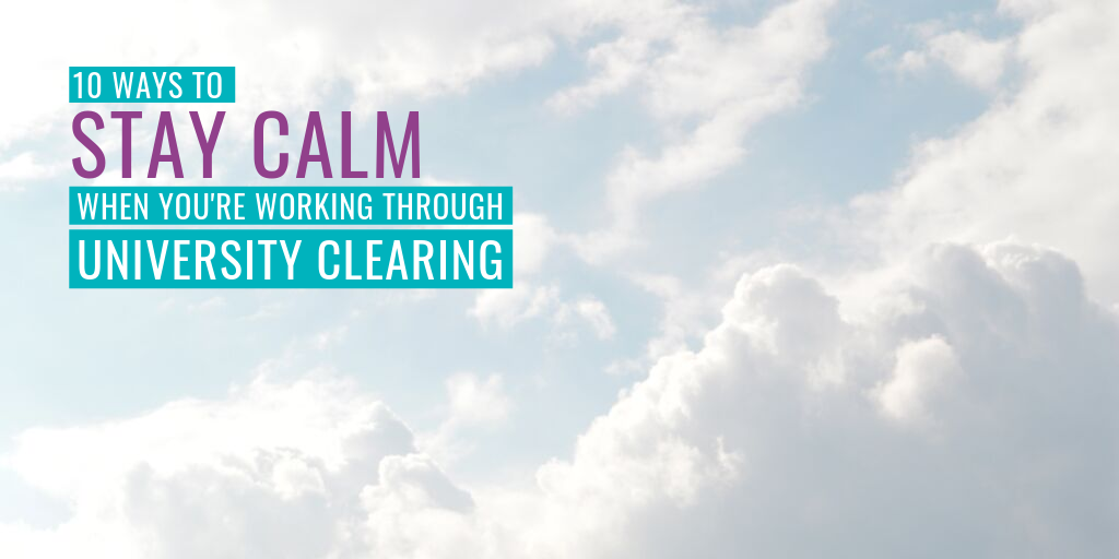 """Clouds in the background. Text reads """"10 ways to stay calm when working through university clearing""""."""
