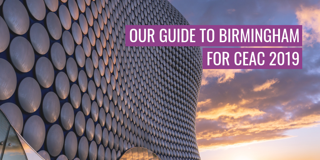 """A building in Birmingham. Text reads """"Our guide to Birmingham for CEAC 2019""""."""