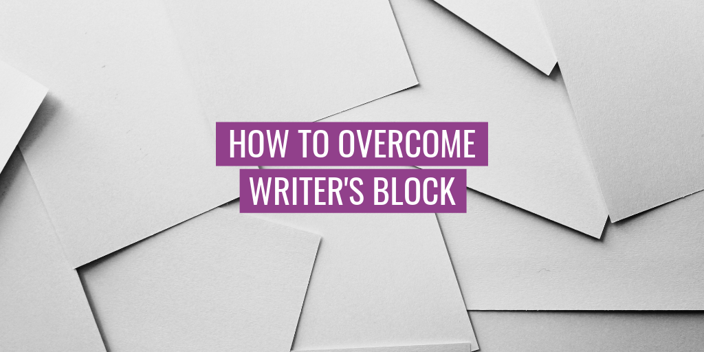 """Blank sheets of paper in the background. Text reads """"How to overcome writer's block""""."""