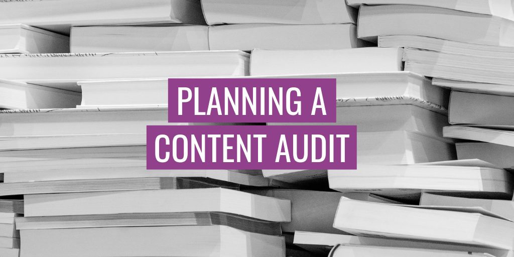 "A large stack of books and papers. Text reads ""Planning a content audit""."