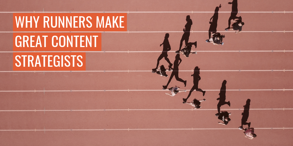 """People on a running track. Text reads """"Why runners make great content strategists""""."""