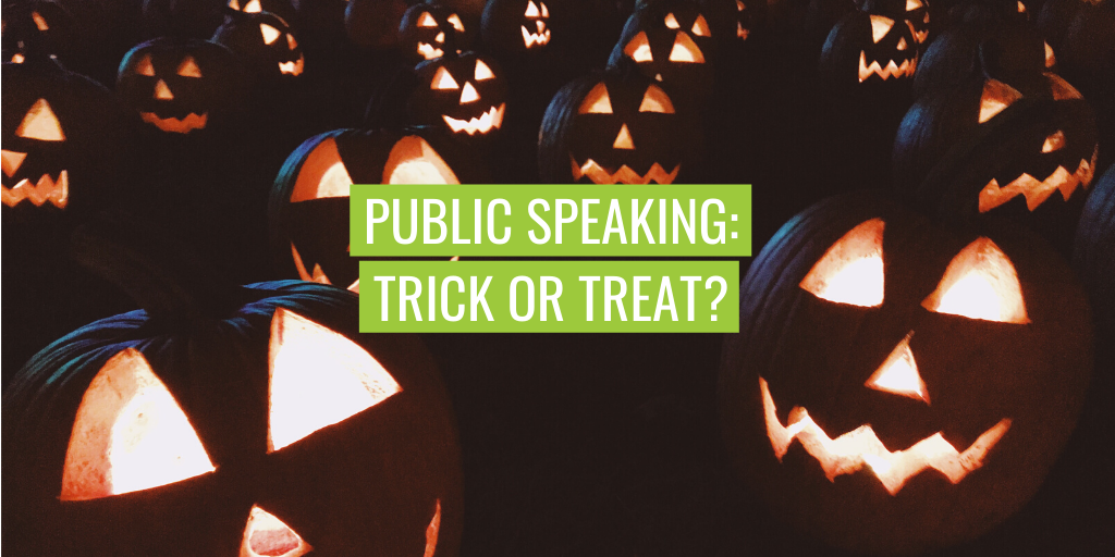 "Lit carved pumpkins in the background. Text reads ""Public speaking: trick or treat?'"