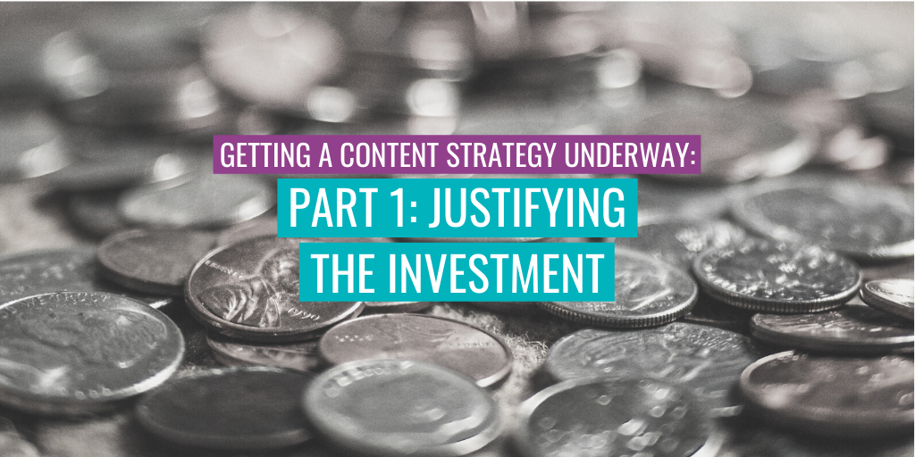 """Coins in the background. Text reads """"Getting a content strategy underway: Part 1: Justifying the investment"""