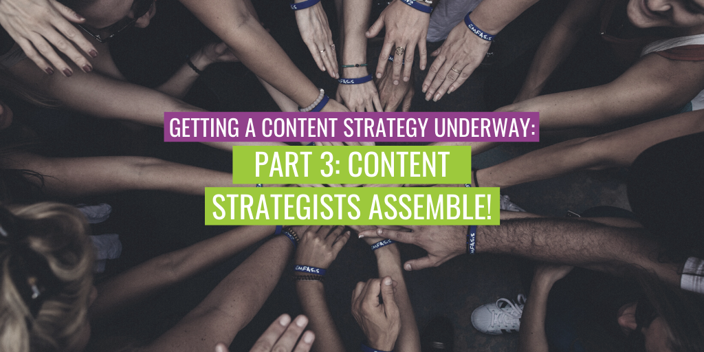 """A group handshake. Text reads """"Getting a content strategy underway (part 3): Content strategists assemble!"""""""
