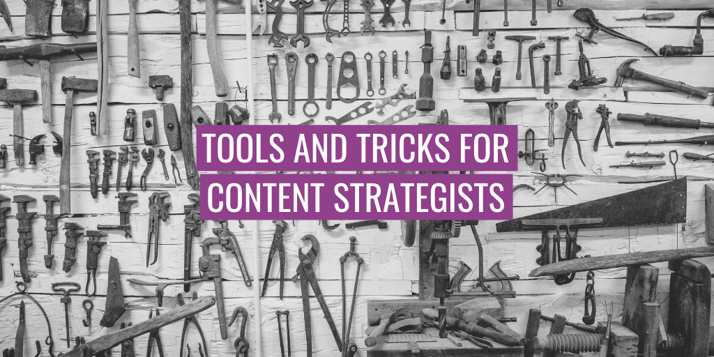 """Tools in the background. Text reads """"tools and tricks for content strategists""""."""
