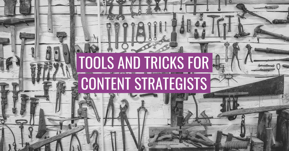 "Tools in the background. Text reads ""tools and tricks for content strategists""."