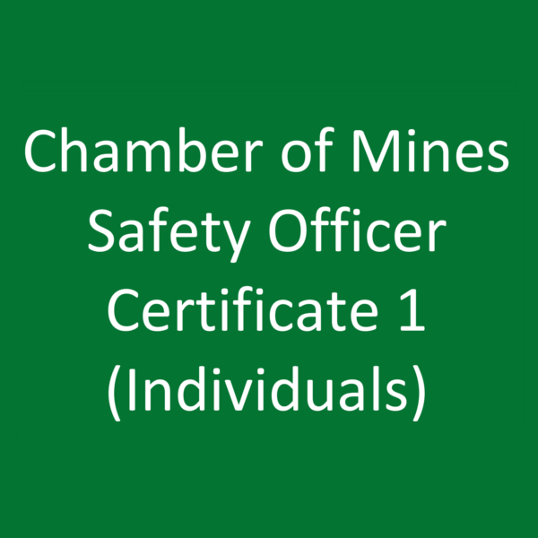 Chamber of Mines Safety Officer Certificate 1 (Individuals)
