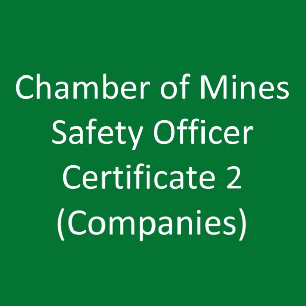 Chamber of Mines Safety Officer Certificate 2 (Companies)