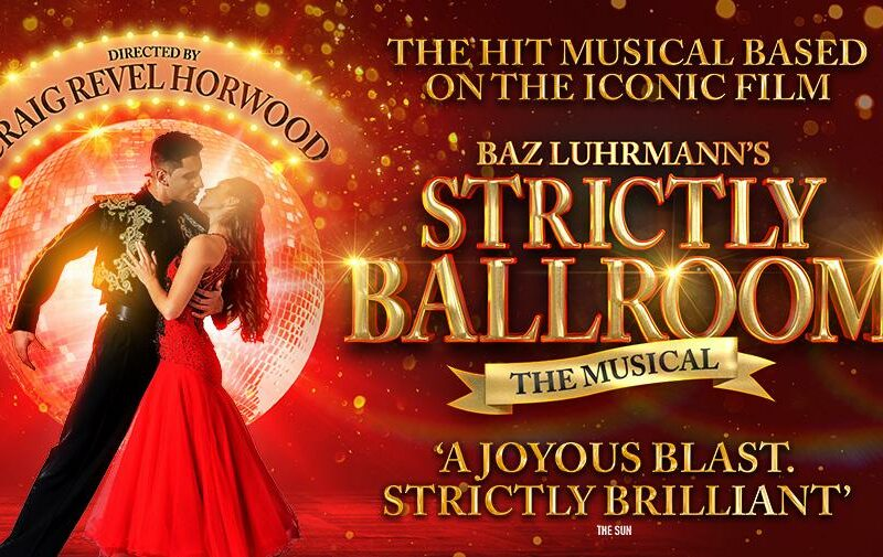 STRICTLY BALLROOM – THE MUSICAL UK TOUR DATES ANNOUNCED