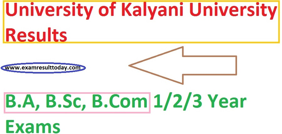 Kalyani University Exam Results BA, BSC, B.Com