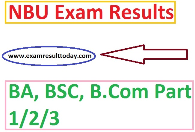 NBU Results BA, BSC, B.Com Exams at www.nbu.ac.in