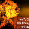 How To Obliterate Bad Trading Habits In 4 Easy Steps