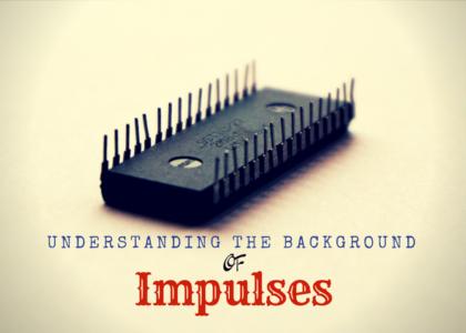 Understanding The Background Of Impulses