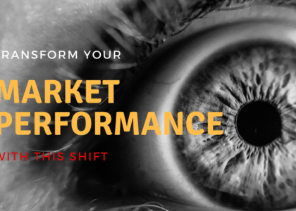 Transform Your Market Performance With This Simple Shift