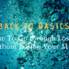 Back To Basics. How To Go through Losses Without Losing Your Mind