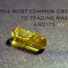 The Most Common Obstacle To Trading Mastery, And Its Antidote