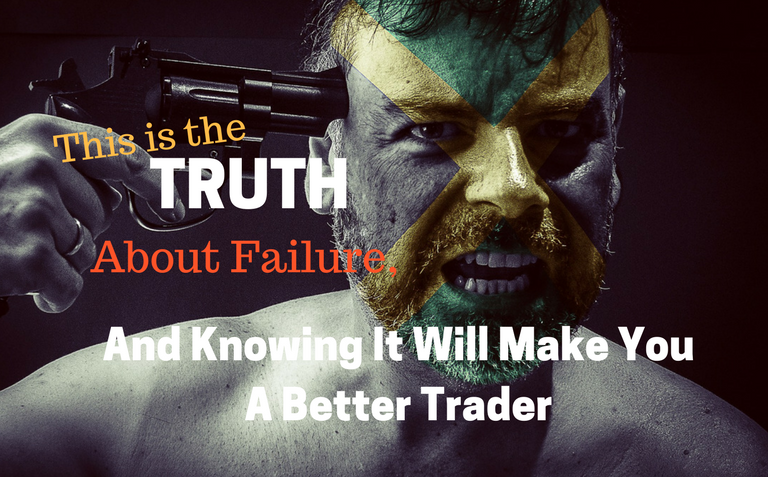 This Is The Truth About Failure, And Knowing It Will Make You A Better Trader