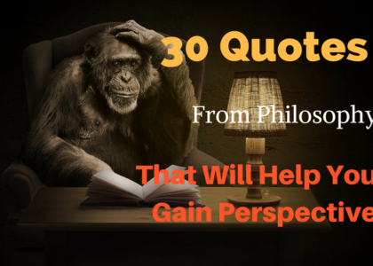 30 Quotes From Philosophy That Will Help You Gain Perspective