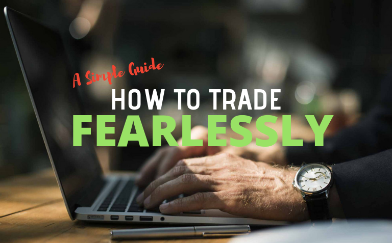 How to Trade Fearlessly – A Simple Guide