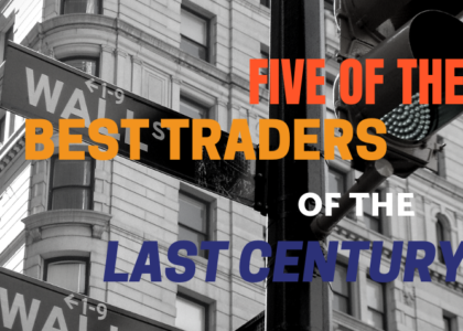 Five of the best traders of the LAST CENTURY