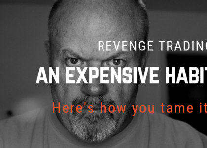 Revenge Trading Is an Expensive Habit. Here's How you Tame it