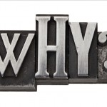 "The ""WHY"" Question"