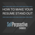 How To Make Your Resume Standout [VIDEO]