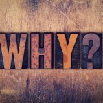 Why Ask Why?
