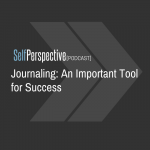 Journaling:  An Important Tool for Success [PODCAST]