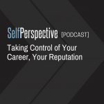 Taking Control of Your Career, Your Reputation