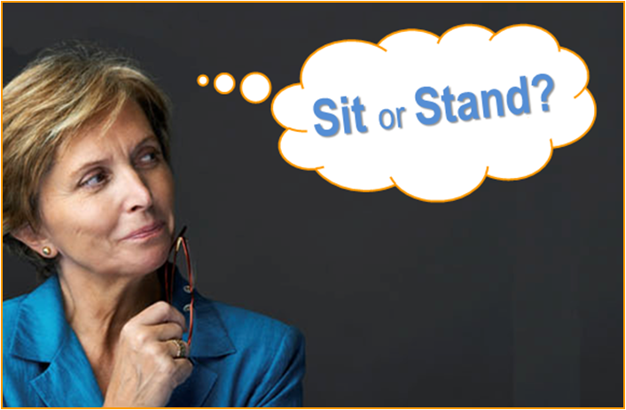 Stand or sit