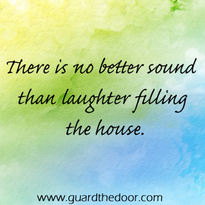 laughter fills the house