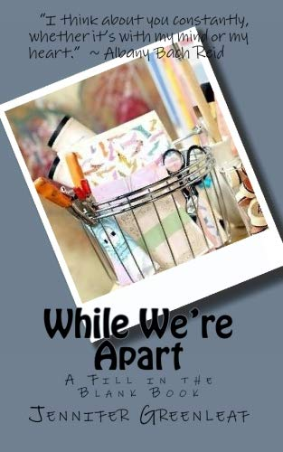 While We're Apart: A Fill-in-the-Blank Book by Jennifer Greenleaf